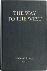 Cover of The Way to the West, and the Lives of Three Early Americans: Boone—Crockett—Carson