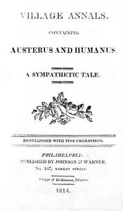 Village Annals, Containing Austerus and Humanus: A Sympathetic Tale