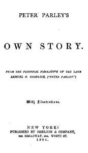 """Cover of Peter Parley's Own Story From the Personal Narrative of the Late Samuel G. Goodrich, (""""Peter Parley"""")"""