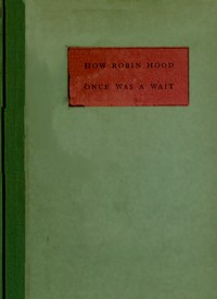 Cover of How Robin Hood Once Was a Wait: A Miracle Play or Christmas Masque