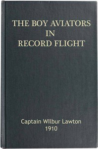 Cover of The Boy Aviators in Record Flight; Or, The Rival Aeroplane