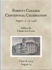 Burritt College Centennial Celebration, August 13-15, 1948 Address by Charles Lee Lewis
