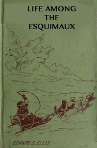 Cover of Among the Esquimaux; or, Adventures under the Arctic Circle