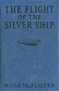 The Flight of the Silver Ship: Around the World Aboard a Giant Dirgible