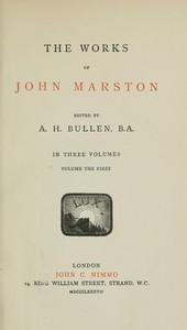 The Works of John Marston. Volume 1