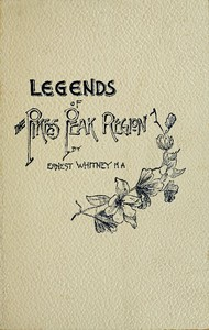 Cover of Legends of the Pike's Peak Region; The Sacred Myths of the Manitou