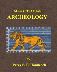Cover of Mesopotamian ArchaeologyAn introduction to the archaeology of Mesopotamia and Assyria