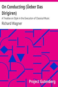 Cover of On Conducting (Üeber Das Dirigiren) : A Treatise on Style in the Execution of Classical Music