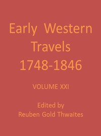 Wyeth's Oregon, or a Short History of a Long Journey, 1832; and Townsend's Narrative of a Journey across the Rocky Mountains, 1834