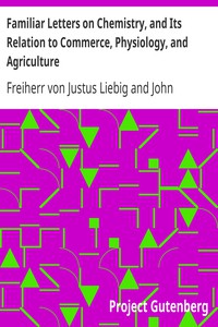 Familiar Letters on Chemistry, and Its Relation to Commerce, Physiology, and Agriculture