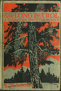 Cover of The Long Patrol: A Tale of the Mounted Police