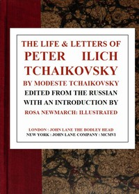 Cover of The Life & Letters of Peter Ilich Tchaikovsky