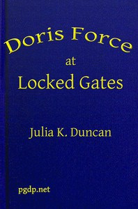 Cover of Doris Force at Locked Gates; Or, Saving a Mysterious Fortune