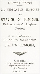 Cover of The History of the Devils of Loudun, Volumes I-III The Alleged Possession of the Ursuline Nuns, and the Trial and Execution of Urbain Grandier, Told by an Eye-witness