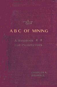 Cover of The A B C of Mining: A Handbook for Prospectors