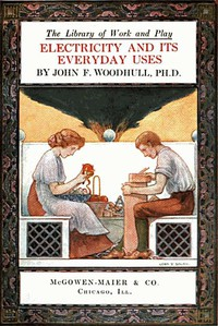 Cover of The Library of Work and Play: Electricity and Its Everyday Uses