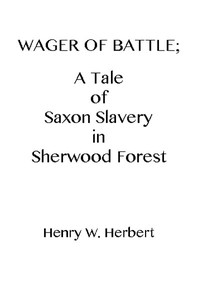 Cover of Wager of Battle: A Tale of Saxon Slavery in Sherwood Forest