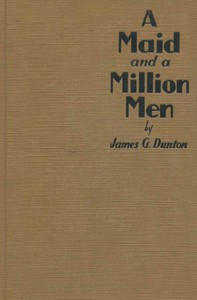 Cover of A Maid and a Million Men the candid confessions of Leona Canwick, censored indiscreetly by James G. Dunton