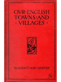 Cover of Our English Towns and Villages