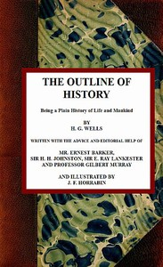 Cover of The Outline of History: Being a Plain History of Life and Mankind