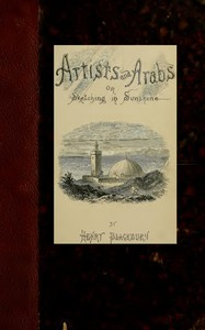 Cover of Artists and Arabs; Or, Sketching in Sunshine