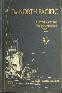 Cover of The North Pacific: A Story of the Russo-Japanese War