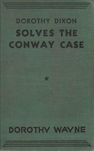Dorothy Dixon Solves the Conway Case