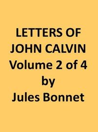 Cover of Letters of John Calvin, Volume II Compiled from the Original Manuscripts and Edited with Historical Notes