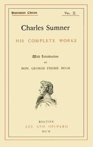 Charles Sumner: his complete works, volume 02 (of 20)