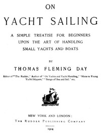 Cover of On Yacht Sailing A Simple Treatise for Beginners upon the Art of Handling Small Yachts and Boats