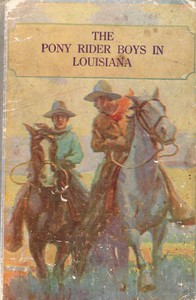 The Pony Rider Boys in Louisiana; or, Following the Game Trails in the Canebrake