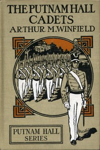 Cover of The Putnam Hall Cadets; or, Good Times in School and Out