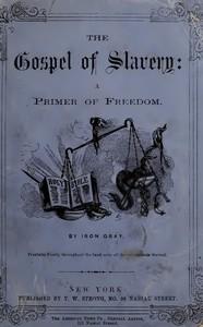 The Gospel of Slavery: A Primer of Freedom