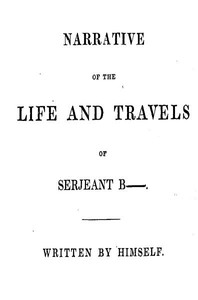 Narrative of the Life and Travels of Serjeant B——