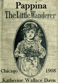 Cover of Pappina, the Little Wanderer: A Story of Southern Italy