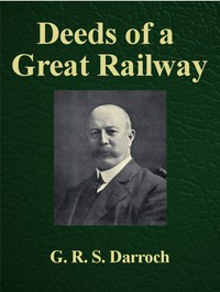 Deeds of a Great Railway A record of the enterprise and achievements of the London and North-Western Railway company during the Great War