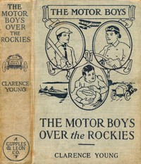 Cover of The Motor Boys Over the Rockies; Or, A Mystery of the Air