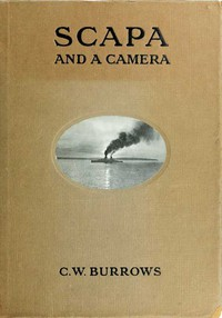 Cover of Scapa and a CameraPictorial Impressions of Five Years Spent at the Grand Fleet Base