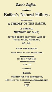 Cover of Buffon's Natural History, Volume 02 (of 10) Containing a Theory of the Earth, a General History of Man, of the Brute Creation, and of Vegetables, Mineral, &c. &c