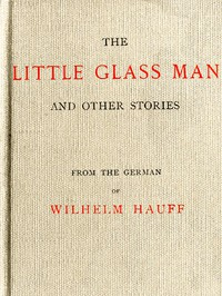 The Little Glass Man, and Other Stories