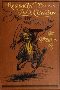 Cover of Redskin and Cow-Boy: A Tale of the Western Plains