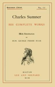 Charles Sumner: his complete works, volume 03 (of 20)