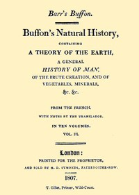 Cover of Buffon's Natural History, Volume 03 (of 10) Containing a Theory of the Earth, a General History of Man, of the Brute Creation, and of Vegetables, Minerals, &c. &c.