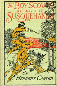Cover of The Boy Scouts Along the Susquehanna; or, The Silver Fox Patrol Caught in a Flood