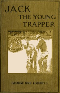 Jack the Young Trapper: An Eastern Boy's Fur Hunting in the Rocky Mountains