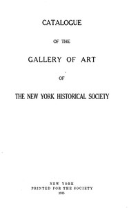 Catalogue of the Gallery of Art of The New York Historical Society