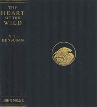 The Heart of the Wild: Nature Studies from Near and Far