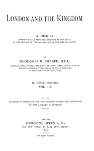 Cover of London and the Kingdom - Volume 3 A History Derived Mainly from the Archives at Guildhall in the Custody of the Corporation of the City of London.