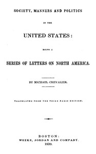 Society, Manners and Politics in the United StatesBeing a Series of Letters on North America