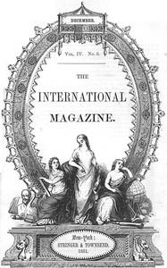The International Magazine, Volume 4, No. 5, December 1851
